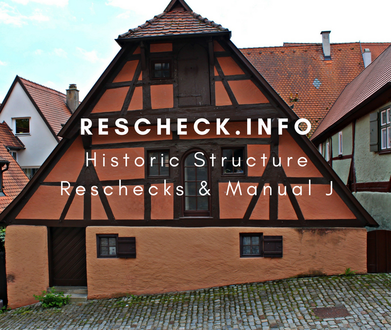 Reschecks and Manual Js on Historic Homes or Existing Structures