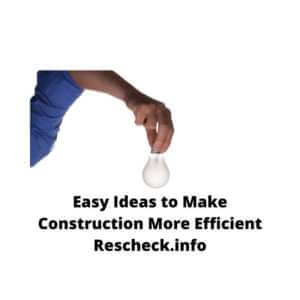 Easy Ideas to Make Construction More Efficient Rescheck, Manual D, Manual S, Manual J, Comcheck Energy Report