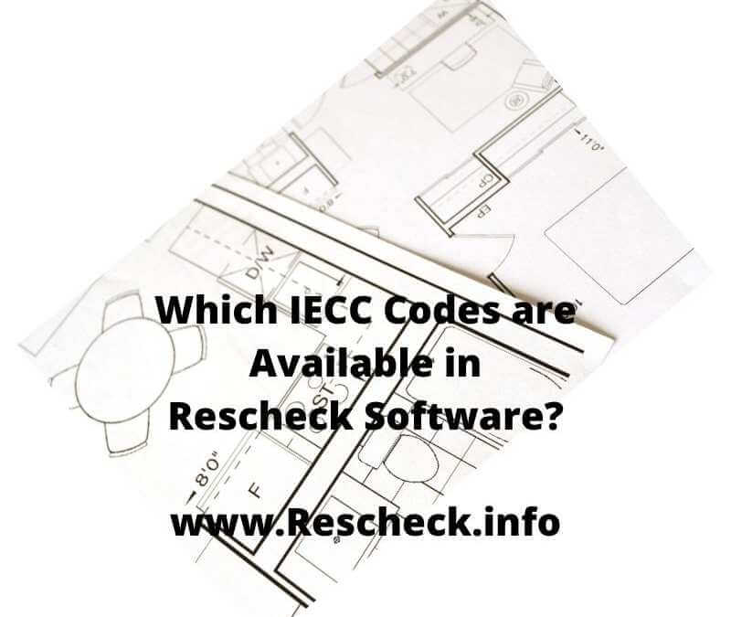 Which IECC Codes are Available in REScheck Software