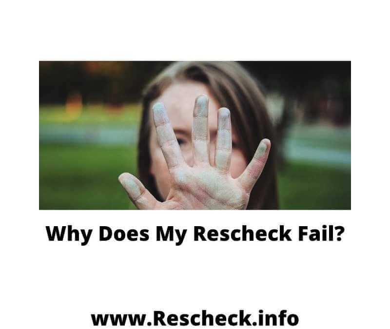 Why Does My Rescheck Fail?